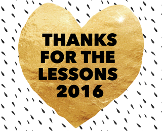 Good riddance 2016… (or thank you for the lessons)